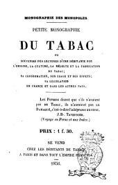Petite monographie du tabac, ou Souvenirs des lectures d'une débitante sur l'origine, la culture, la récolte et la fabrication du tabac ...