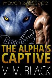 Haven & Escape Bundle: The Alpha's Captive BBW Werewolf Paranormal Romance Bundle Books 4-5