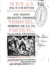 Obras del V.P. ... Fr. Luis de Granada, del Orden de Santo Domingo: Symbolo de la fe. Tratado segundo, Volumen 19,Parte 4