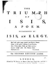 The Triumph of Isis: A Poem. Occasioned by Isis, an Elegy, Volume 4