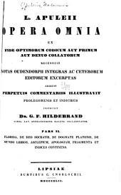 Florida, De deo Socratis, De dogmate Platonis, De mundo libros, Asclepium, Apologiam, fragmenta et indices continens
