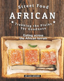 Street Food African   Trekking the Plains for Goodness PDF