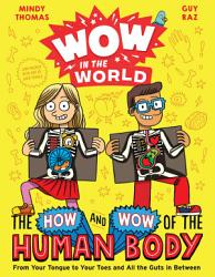 Wow In The World The How And Wow Of The Human Body Book PDF