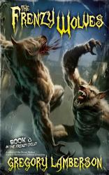 The Frenzy Wolves Book PDF