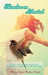 ALONDRA EN LIBERTAD: Una de las novelas de amor más originales Conmovedoras e inesperadas de la literatura actual