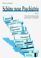 Sch  ne neue Psychiatrie  Band 2  Wie Psychopharmaka den K  rper ver  ndern PDF