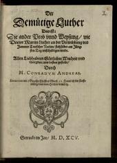 ¬Der Demütige Luther Das ist: Die ander Prob unnd Weysung, wie Doctor Martin Luther an der Verwüstung und Jammer Teutscher Nation, sich selber am Jüngsten Tag entschuldigen werde