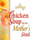 A Little Spoonful of Chicken Soup for the Mother's Soul