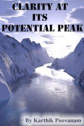 Clarity at its potential peak