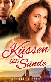 Küssen ist Sünde: zauberhafte Liebeskomödie
