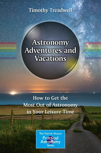 Download Astronomy Adventures and Vacations Book