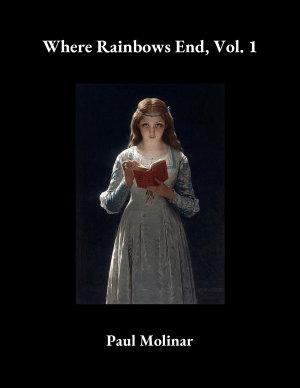 Where Rainbows End  Vol  1