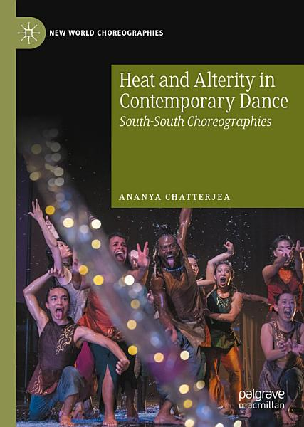 Download Heat and Alterity in Contemporary Dance Book