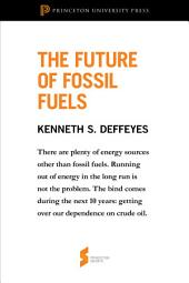 The Future of Fossil Fuels: From <i>Hubbert's Peak</i>
