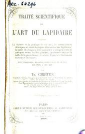 Traité scientifique de l'art du lapidaire: avec planches, dessins, ustensiles et outils relatifs and cet art