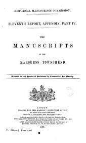 Eleventh Report: Appendix. The manuscripts of the Marquess Townshend. Part IV