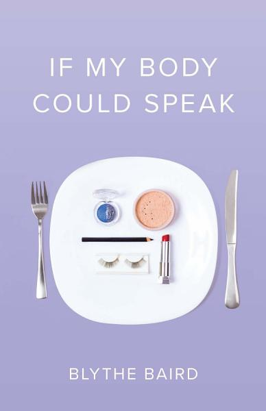 Download If My Body Could Speak Book