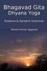 Bhagavad Gita Dhyana Yoga   Essence   Sanskrit Grammar Book