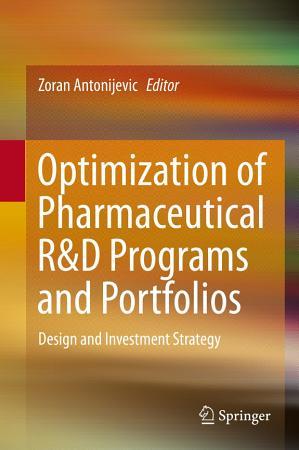 Optimization of Pharmaceutical R D Programs and Portfolios PDF