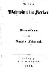 Mein Wahnsinn im Kerker: Memoiren von Angelo Frignani
