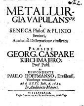 Metallurgia vapulans a Seneca philosopho et Plinio Seniori vindicata