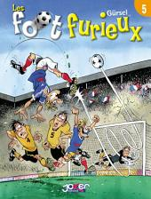 Les foot furieux: Volume5