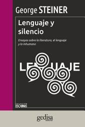 Lenguaje y silencio: Ensayos sobre la literatura, el lenguaje y lo inhumano