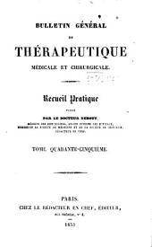 Bulletin général de thérapeutique médicale, chirurgicale, obstétricale et pharmaceutique: Volume45