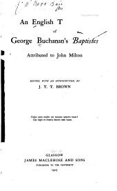 An English Translation of George Buchanan's Baptistes: Attributed to John Milton