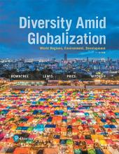 Diversity Amid Globalization: World Regions, Environment, Development, Edition 7