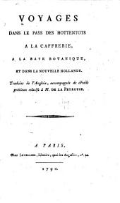 Voyages dans le pays des Hottentots, à la Caffrerie, à la baye Botanique, et dans la Nouvelle Hollande