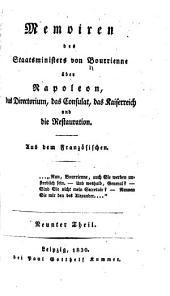 Memoiren des staatsministers von Bourrienne über Napoleon: das directorium, das consulat, das kaiserreich und die restauration. Aus dem französischen ...