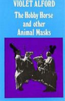 The Hobby Horse and Other Animal Masks