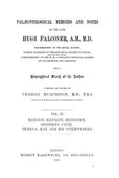 Palaeontological Memoirs and Notes of the late Hugh Falconer: With a Biographical Sketch of the Author Compiled and edited by Charles Murchison. II