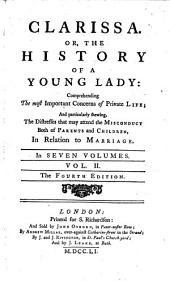 Clarissa; Or, The History of a Young Lady: Comprehending the Most Important Concerns of Private Life, Volume 2