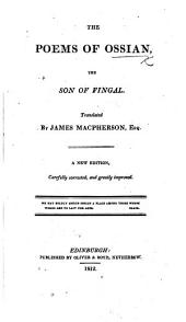 The Poems of Ossian, the Son of Fingal. Translated by James Macpherson, Esq. To which are prefixed, dissertations on the Era and Poems of Ossian ... Embellished with engravings