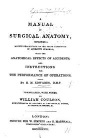 A Manual of Surgical Anatomy. Translated [from the French] with notes, by W. Coulson