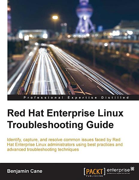 Red Hat Enterprise Linux Troubleshooting Guide