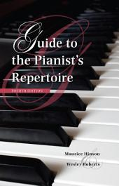Guide to the Pianist's Repertoire, Fourth Edition: Edition 4