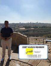 Kudüs Tur Rehberi: Kudüs Tur Rehberi (İslamî kaynaklar ve diğer dinlerin notlarıyla)