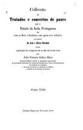 Collecção de tratados e concertos de pazes que o estado da India portugueza fez com os reis e senhores com quem teve relações nas partes da Asia e Africa Oriental desde o principio da conquista até ao fim do seculo XVIII: Volume 8