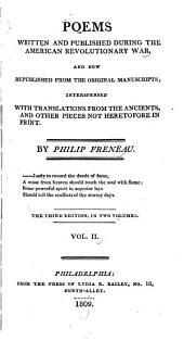 Poems Written and Published During the American Revolutionary War, and Now Republished from the Original Manuscripts: Interspersed with Translations from the Ancients, and Other Pieces Not Heretofore in Print, Volume 2