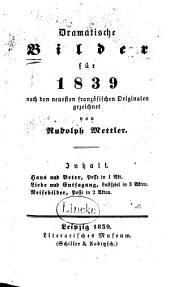 Dramatische Bilder für 1839: nach den neuesten französischen Originalen gezeichnet