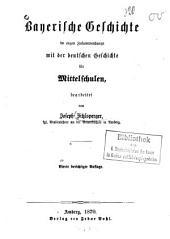 Bayerische Geschichte, im engen Zusammenhange mit der deutschen Geschichte, für Mittelschulen