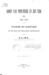 Groen van Prinsterer en zijn tijd: studiën en schetsen op het gebied der vaderlandsche kerkgeschiedenis, Volume 2