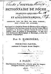 Nouveau dictionnaire de poche, français-anglais et anglais-français: contenant tous le mots des deux languages, dont l'usage est autorisé ...
