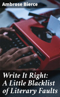 Write It Right  A Little Blacklist of Literary Faults PDF