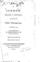 A Sermon, Preached at Northfield, on the Day of Public Thanksgiving: November 29, 1804