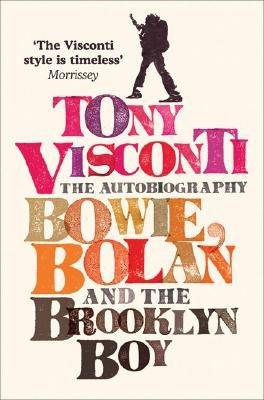 Tony Visconti  the Autobiography