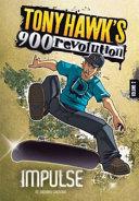Tony Hawk s 900 Revolution Impulse  Volume Two PDF